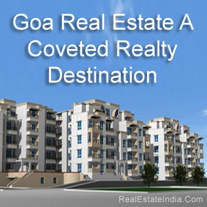 Goa Real Estate- A Coveted Realty Destination