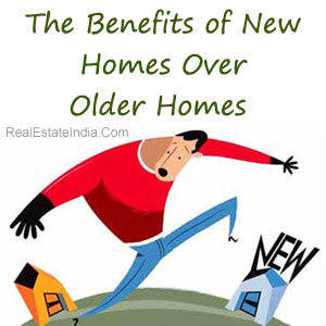 The Benefits of New Homes Over Older Homes